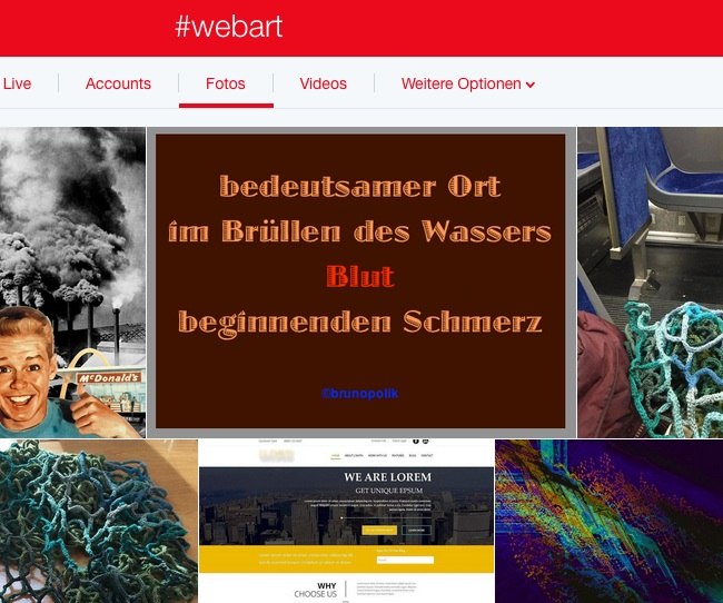"Screen-Shot der Twitter-Fotos mit dem Hashtag ""WebART"" im Rahmen Brunopoliks documenta 14 WebART-Performance -Haiku-Strophe aus dem Poetry-Text ""Wassers Brüllen"""