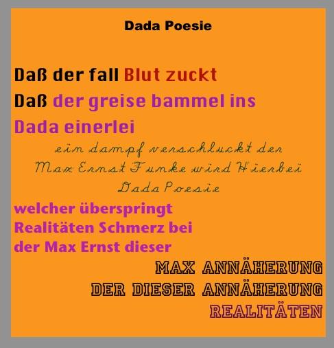"""Haiku-Strophen aus dem Poetry-Text """"Dada Poesie"""" der zum 100jährigen Jubiläum von DADA u.a. aus Worten von Max Ernst für die Jubiläums-Ausgabe des Dada-Magazins """"Das dosierte Leben"""" zum 05. Februar 2016 gebaut wurde."""